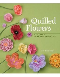 Quilled Flowers: A Garden...